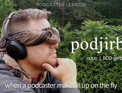 Podcasting words that should be in the dictionary